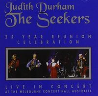 Seekers - 25 Year Reunion Celebration: Live [Import]
