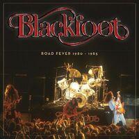 Blackfoot - Road Fever 1980 - 1985 [Digipak]