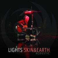 Lights - Skin&Earth Acoustic [Import LP]