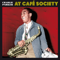 Charlie Parker - At Cafe Society [180-Gram Red Colored LP With Bonus Tracks]