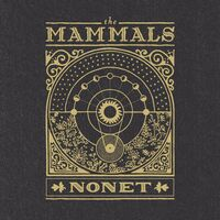 The Mammals - Nonet