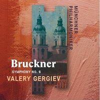 Bruckner / Valery Gergiev / Munch Philharmonic - Bruckner: Symphony No. 6 (Recorded Live at St. Florian)