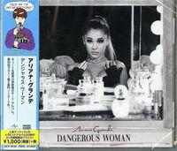 Ariana Grande - Dangerous Woman (Bonus Tracks) (Ltd) (Reis) (Jpn)
