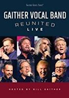 Gaither Vocal Band - Reunited Live