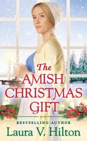 Hilton, Laura V - The Amish Christmas Gift: A Hidden Springs Novel