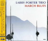 Larry Porter Trio - March Blues [Limited Edition] [Remastered] (Jpn)