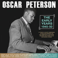 Oscar Peterson - The Early Years 1945-50