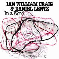Ian Craig William / Lentz,Daniel - In A Word'