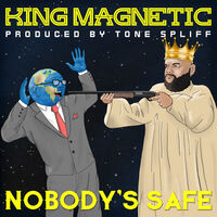 King Magnetic - Nobody's Safe