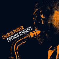 Charlie Parker - Swedish Schnapps [180-Gram Yellow Colored Vinyl With Bonus Tracks]