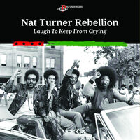 Nat Turner Rebellion - Laugh To Keep From Crying [LP]