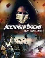 Architecture of Oppression: Slave Planet Earth - Architecture Of Oppression: Slave Planet Earth