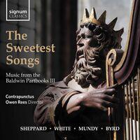 Byrd / Contrapunctus / Rees - Sweetest Songs