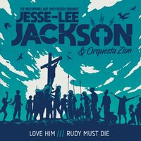 Jesse Jackson -Lee / Orquesta Zion - Love Him / Rudy Must Die