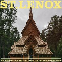 St. Lenox - Ten Songs Of Worship And Praise For Our Tumultuous