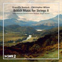 Bantock / Sudwestdeutsches Kammerorchester - British Music for Strings 2