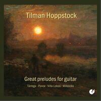 Tilman Hoppstock - Great Preludes For Guitar