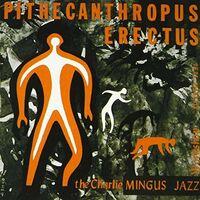Charles Mingus - Pithecanthropus Erectus (Reis) (Jpn)