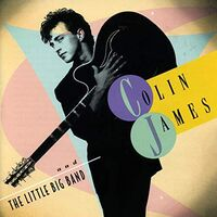 Colin James - & The Little Big Band (Can)
