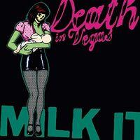 Death In Vegas - Milk It (Hol)