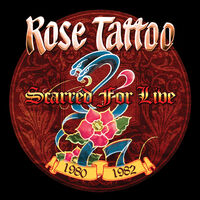 Rose Tattoo - Scarred For Live 1980-1982