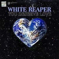 White Reaper - You Deserve Love [LP]