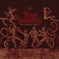 Blood Ceremony - Eldritch Dark