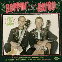 Boppin By The Bayou Feel So Good / Various - Boppin By The Bayou: Feel So Good / Various