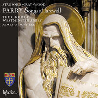 Westminster Abbey Choir / James Odonnell - Parry: Songs Of Farewell