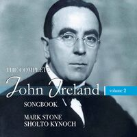 Mark Stone - John Ireland Songbook 2