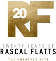 Rascal Flatts - Twenty Years Of Rascal Flatts - The Greatest Hits