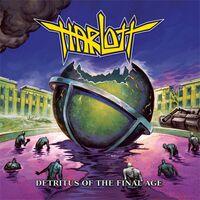 Harlott - Detritus Of The Final Age