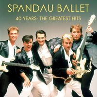 Spandau Ballet - 40 Years: The Greatest Hits