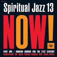 Spiritual Jazz 13 Now Part 1 / Various - Spiritual Jazz 13: Now Part 1 (Various Artists)