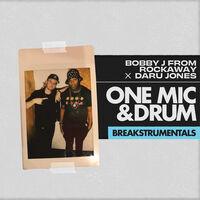 Bobby J From Rockaway / Daru Jones - One Mic and Drum Breakstrumentals