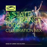 Van Armin Buuren - Armin Van Buuren A State Of Trance 1000 - Celebration Mix