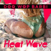 Doo Wop Barbi - Heat Wave (Mod)