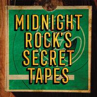 Midnight Rock's Secret Tapes / Various (Ltd) - Midnight Rock's Secret Tapes / Various [Limited Edition]