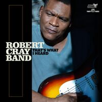 The Robert Cray Band - That's What I Heard
