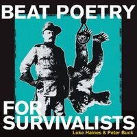 Luke Haines & Peter Buck - Beat Poetry For Survivalists [LP]