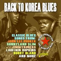 Back To Korea Blues Black America & Korean War - Back To Korea Blues: Black America & Korean War