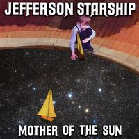Jefferson Starship - Mother Of The Sun [Limited Edition Special Packaging]