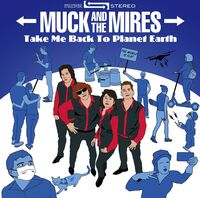 Muck & Mires - Take Me Back To Planet Earth