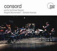 Kampe / Consord - Works By Seyedi, Muntendorf