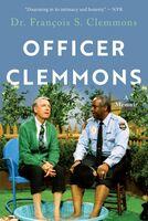 Francois Clemmons  S - Officer Clemmons: A Memoir