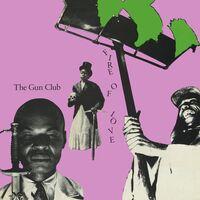 Gun Club - Fire Of Love (Deluxe) (Bonus Tracks) [Deluxe]