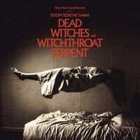 Dead Witches / Witchthroat Serpent - Doom Sessions 666