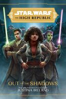 Justina Ireland - Star Wars High Republic Out Of The Shadows (Hcvr)
