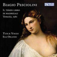 Pesciolini / Tuscae Voces / Orlando - Il Terzo Libro Di Madrigali V