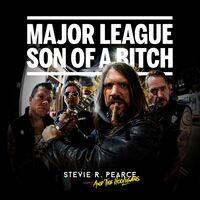 Pearce, Stevie R & the Hooligans - Major League Son Of A Bitch